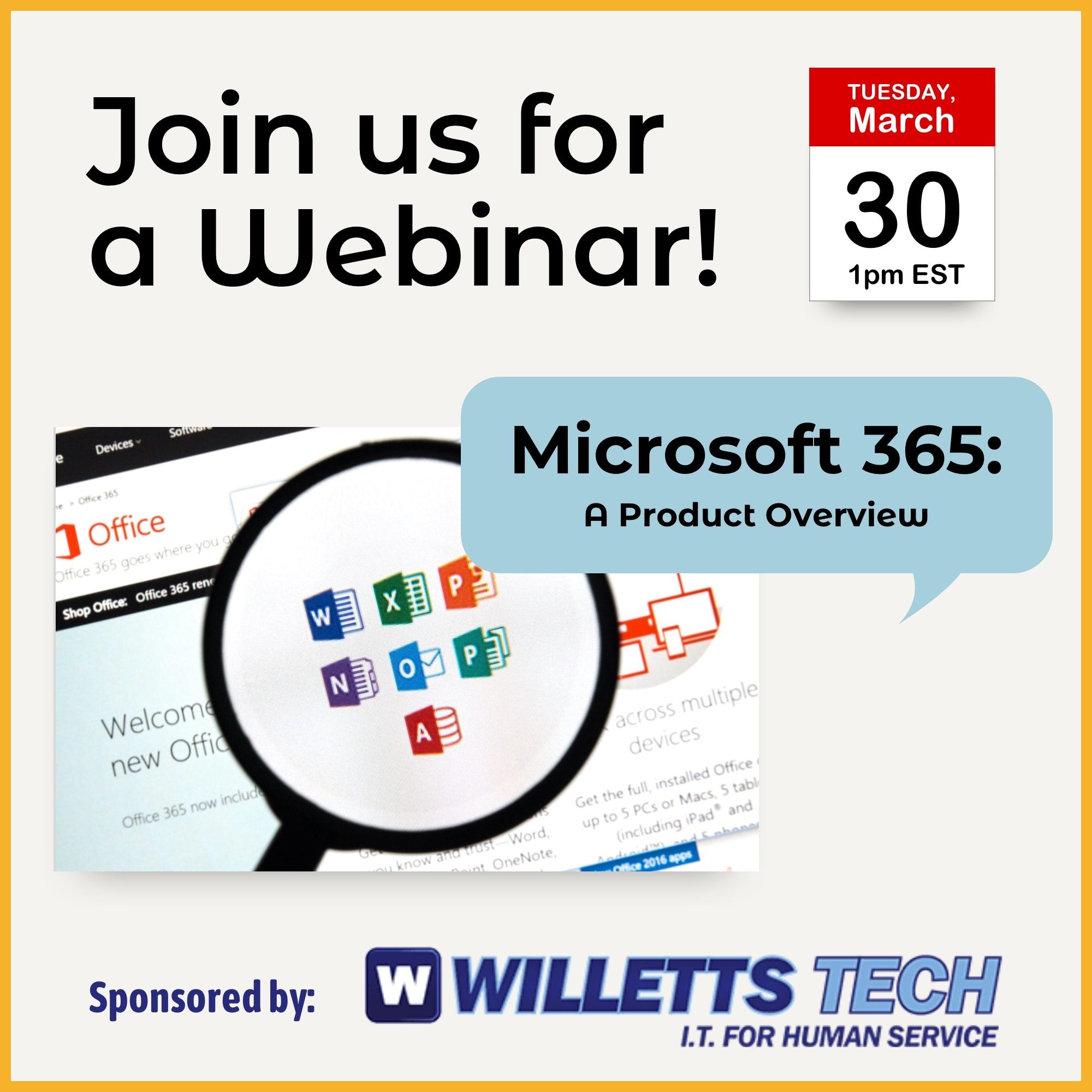 Join us for a Webinar on Tuesday, March 30th at 1pm EST: Microsoft 365: A Product Overview. Sponsored by Willetts Tech